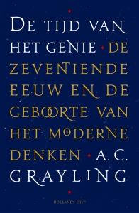 De Tijd van het Genie: de zeventiende eeuw en de geboorte van het moderne denken (A.C. Grayling, 2016)
