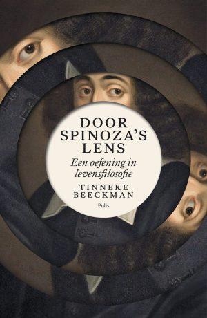 Door Spinoza's Lens: Een oefening in levensfilosofie (Tinneke Beeckman, 2016)