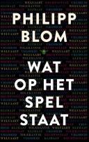 Wat op het spel staat - Philipp Blom (2017)