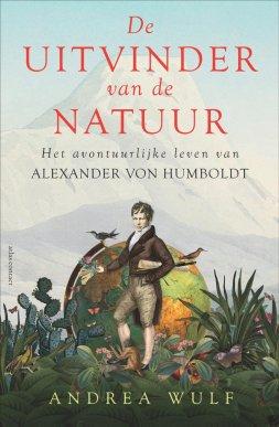 de-uitvinder-van-de-natuuur-het-avontuurlijke-leven-van-alexander-von-humboldt-andrea-wulf