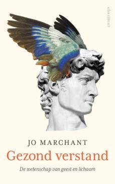 jo-marchant-gezond-verstand-de-wetenschap-van-geest-en-lichaam-atlas-contact-2016