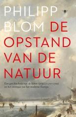 De Opstand van de Natuur - Philipp Blom (2017)