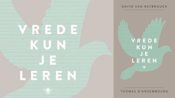 vrede kun je leren David Van Reybrouck Thomas D'Ansembourg