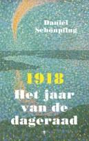 1918: het jaar van de dageraad - Daniel Schönpflug (2017)